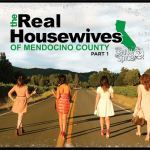 The Real Housewives of Mendocino County 150x150