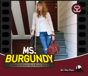 How to Dress Up a Basic White Tee with Ms. Burgundy