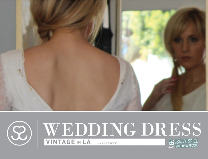 SS_050113_WeddingDress_BehindTheScenes_VintageInLA