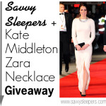 Closed! Princess Kate's Zara Necklace + Savvy Sleepers Giveaway