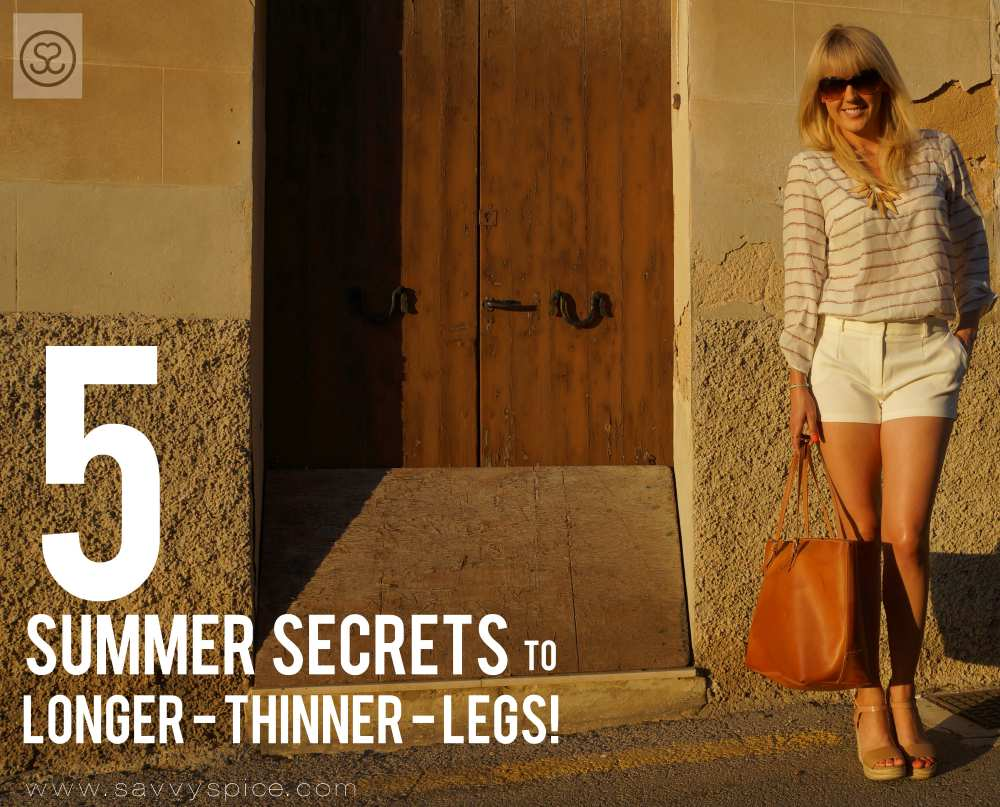 Savvy Spice Leg Secrets How to Make Legs look thinner