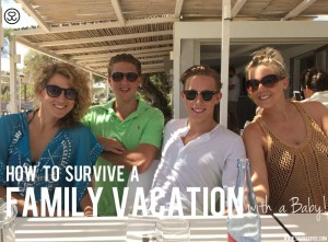 10 Tips to Survive a Family Vacation (with a Newborn)