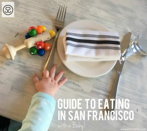 Guide to Eating Out in SF with a Baby!?!